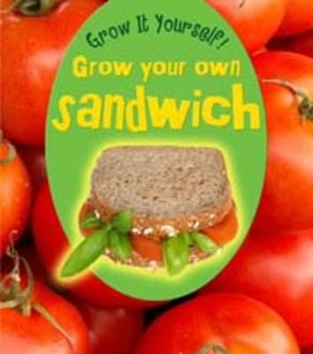 Grow Your Own Sandwich Cover Image
