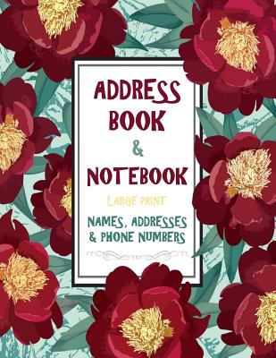 Address Book & Notebook Large Print - Names Addresses & Phone Numbers: Big Alphabetical Organizer - email Addresses - Space for Birthdays and Notebook (Address Books #2) Cover Image