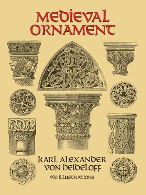 Medieval Ornament: 950 Illustrations (Dover Pictorial Archive) Cover Image