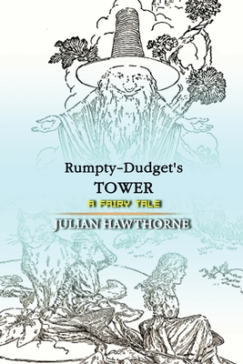 Rumpty-Dudget's Tower: A Fairy Tale: Annotated Cover Image