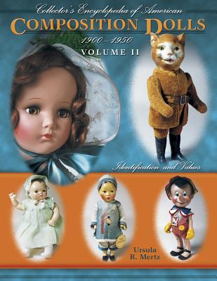 Collector's Encyclopedia of American Composition Dolls 1900-1950: Identification and Values Cover Image