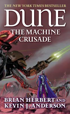 Dune: The Machine Crusade: Book Two of the Legends of Dune Trilogy Cover Image