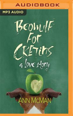 Beowulf for Cretins: A Love Story Cover Image