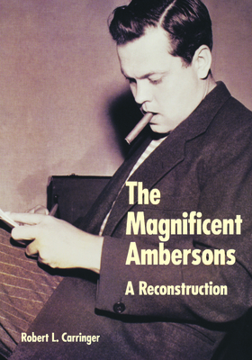 The Magnificent Ambersons: A Reconstruction Cover Image