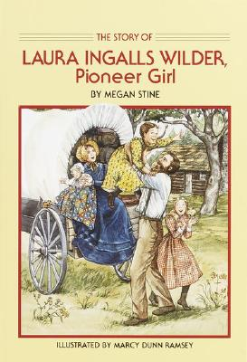 Story of Laura Ingalls Wilder: Pioneer Girl Cover Image