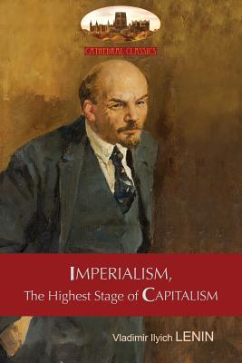 Imperialism, The Highest Stage of Capitalism - A Popular Outline: Unabridged with original tables and footnotes (Aziloth Books) Cover Image
