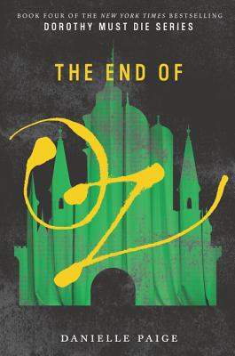 The End of Oz (Dorothy Must Die #4) Cover Image