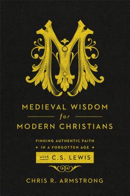 Medieval Wisdom for Modern Christians Cover