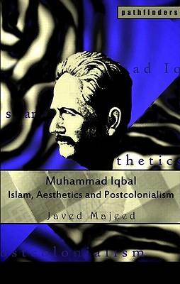 Muhammad Iqbal: Islam, Aesthetics and Postcolonialism (Pathfinders) Cover Image