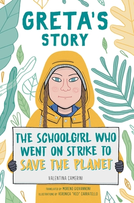 Greta's Story: The Schoolgirl Who Went on Strike to Save the Planet Cover Image