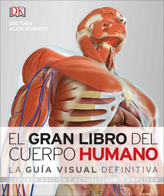 El Gran Libro del Cuerpo Humano: Segunda edición. Ampliada y actualizada Cover Image