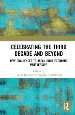 Celebrating the Third Decade and Beyond: New Challenges to Asean-India Economic Partnership Cover Image