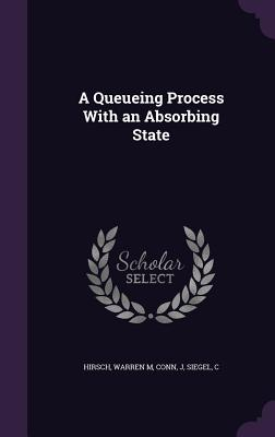 A Queueing Process with an Absorbing State Cover Image