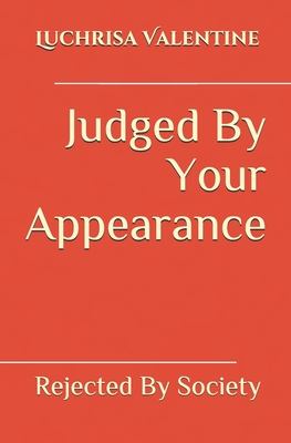 Judged By Your Appearance: Rejected By Society Cover Image