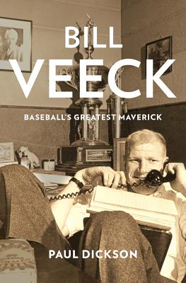 Bill Veeck: Baseball's Greatest Maverick Cover Image