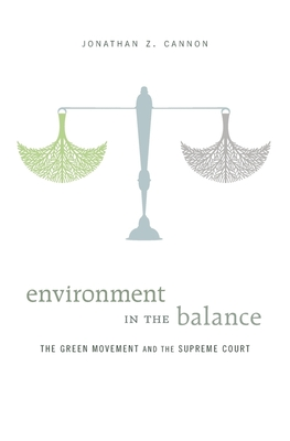 Environment in the Balance: The Green Movement and the Supreme Court Cover Image