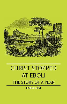 Christ Stopped at Eboli - The Story of a Year Cover Image