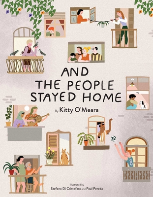 And the People Stayed Home (Family Book, Coronavirus Kids Book, Nature Book) Cover Image