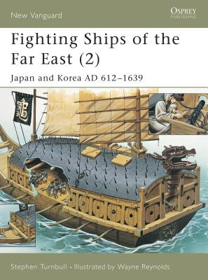 Fighting Ships of the Far East (2): Japan and Korea Ad 612 1639 Cover Image
