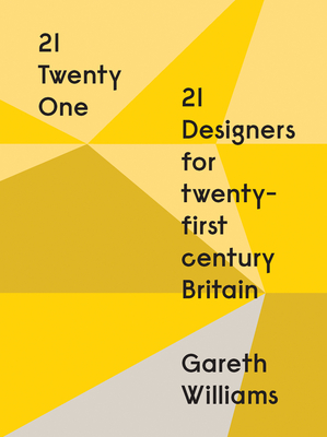 21 - Twenty One: 21 Designers for Twenty-First Century Britain Cover Image
