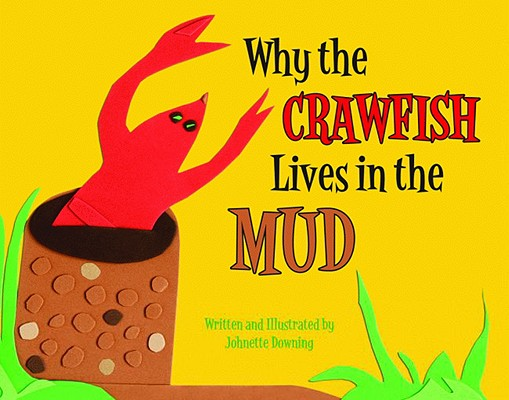 Why the Crawfish Lives in the Mud Cover Image