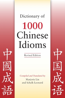 Dictionary of 1000 Chinese Idioms, Revised Edition Cover Image