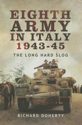 Eighth Army in Italy 1943 - 45: The Long Hard Slog Cover Image