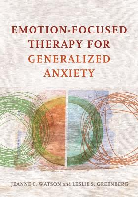 Emotion-Focused Therapy for Generalized Anxiety Cover Image