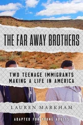 The Far Away Brothers (Adapted for Young Adults): Two Teenage Immigrants Making a Life in America Cover Image