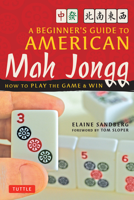 A Beginner's Guide to American Mah Jongg: How to Play the Game & Win Cover Image