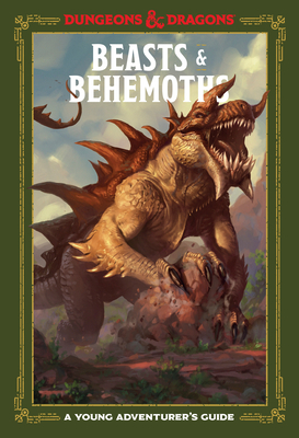 Beasts & Behemoths (Dungeons & Dragons): A Young Adventurer's Guide (Dungeons & Dragons Young Adventurer's Guides) Cover Image