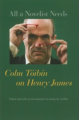 All a Novelist Needs: Colm Tóibín on Henry James Cover Image