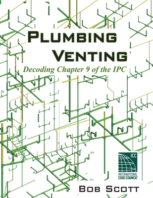 Plumbing Venting: Decoding Chapter 9 of the IPC Cover Image
