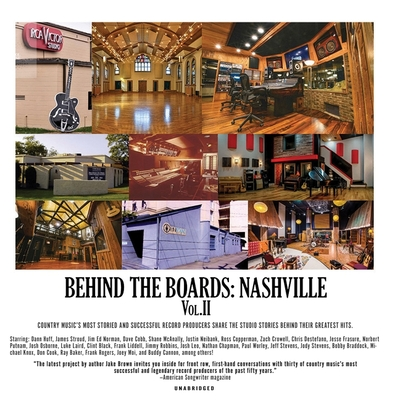 Behind the Boards: Nashville, Vol. 2: The Studio Stories Behind Country Music's Greatest Hits Cover Image