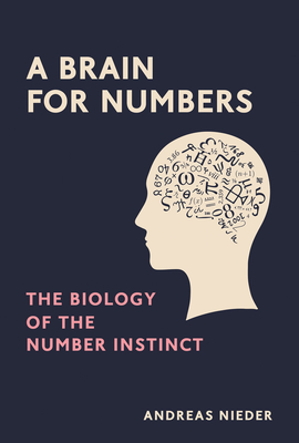 A Brain for Numbers: The Biology of the Number Instinct Cover Image