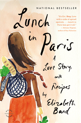 Lunch in Paris: A Love Story, with Recipes Cover Image