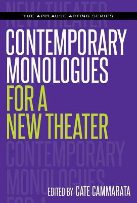 Contemporary Monologues for a New Theater (Applause Acting) Cover Image