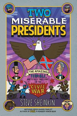 Two Miserable Presidents: Everything Your Schoolbooks Didn't Tell You About the Civil War Cover Image