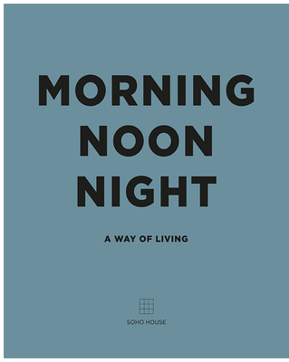 Morning Noon Night: A Way of Living Cover Image