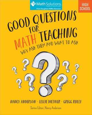 Good Questions for Math Teaching: Why Ask Them and What to Ask, High School Cover Image