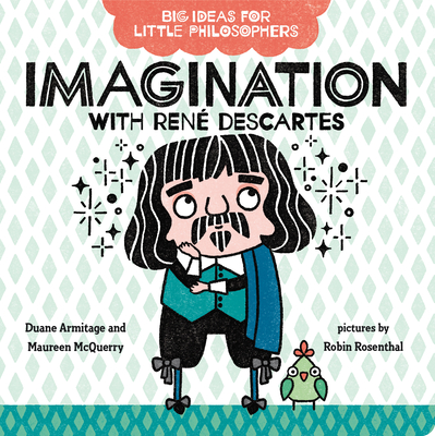 Big Ideas for Little Philosophers: Imagination with René Descartes Cover Image