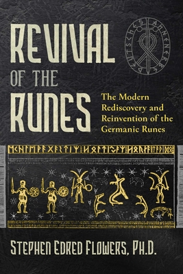 Revival of the Runes: The Modern Rediscovery and Reinvention of the Germanic Runes Cover Image