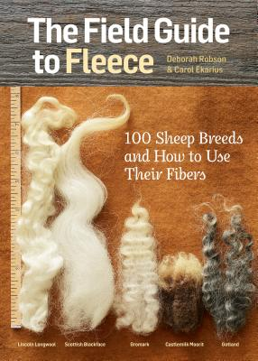 The Field Guide to Fleece: 100 Sheep Breeds & How to Use Their Fibers Cover Image