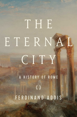 The Eternal City: A History of Rome Cover Image