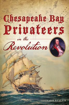 Chesapeake Bay Privateers in the Revolution Cover Image