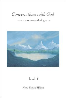 Conversations with God: An Uncommon Dialogue, Book 1 (Conversations with God Series) Cover Image