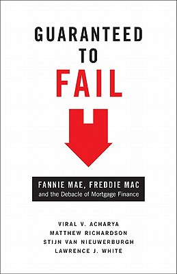 Guaranteed to Fail: Fannie Mae, Freddie Mac, and the Debacle of Mortgage Finance Cover Image