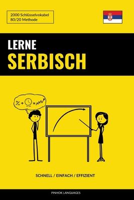 Lerne Serbisch - Schnell / Einfach / Effizient: 2000 Schlüsselvokabel Cover Image