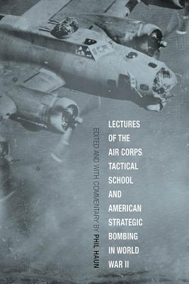 Cover for Lectures of the Air Corps Tactical School and American Strategic Bombing in World War II