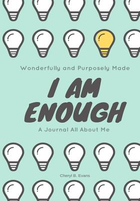 Wonderfully and Purposely Made: I Am Enough: A Journal All about Me Cover Image